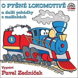 O pyšné lokomotivě a další pohádky o mašinkách - CDmp3 (Čte Pavel Zedníček)