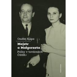 Majstr a Malgorzata. Polky v továrnách ČSSR
