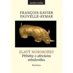 Zlatý nosorožec - Příběhy o africkém středověku