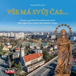 Vše má svůj čas... - Dvanáct pražských kostelů postavených jako odpověď na stržení Mariánského sloupu