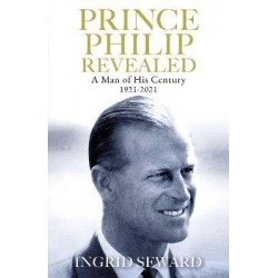Prince Philip Revealed : A Man of His Century 1921-2021