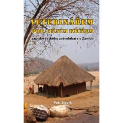 Veterinářem pod Jižním křížem - Zápisky českého zvěrolékaře v Zambii