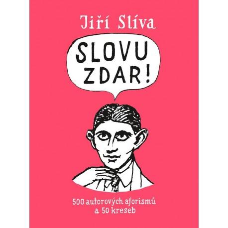 Slovu zdar! - 500 autorových aforismů a 50 kreseb
