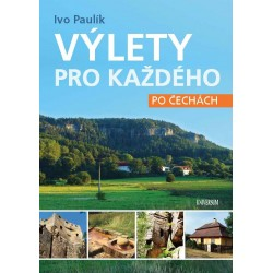 Výlety pro každého po Čechách