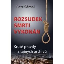 Rozsudek smrti vykonán - Kruté pravdy z tajných archívů
