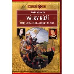 Války růží - Střet Lancasterů a Yorků (1455-1485)