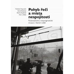 Pohyb řeči a místa nespojitosti - Postanalytické a neopragmatické iniciace v literární vědě