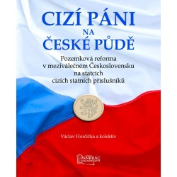Cizí páni na české půdě - Pozemková reforma v meziválečném Československu na statcích cizích státních příslušníků