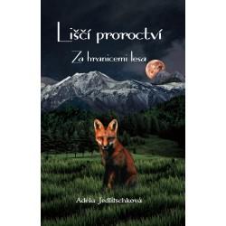 Lišcí proroctví - Za hranicemi lesa