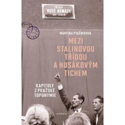 Mezi Stalinovou třídou a Husákovým tichem - Kapitoly z pražské toponymie