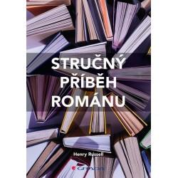 Stručný příběh románu - Průvodce klíčovými žánry, díly, tématy a technikami