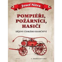 Pompiéři, požárníci, hasiči - Dějiny českého hasičství