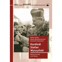 Kardinál Stefan Wyszyński - Nekorunovaný král Polska