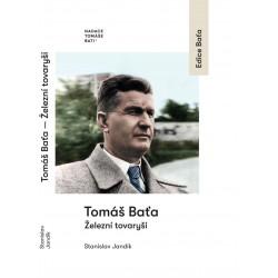 Tomáš Baťa Železní tovaryši