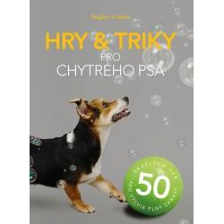Hry a triky pro chytrého psa - 50 skvělých her pro výcvik plný zábavy
