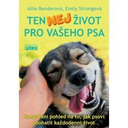 Ten nej život pro vašeho psa - Komplexní pohled na to, jak psovi obohatit každodenní život