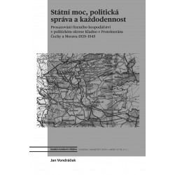 Státní moc, politická správa a každodennost