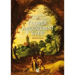 Člověk a podzemní svět - Jeskynní fenomén v běhu lidských věků