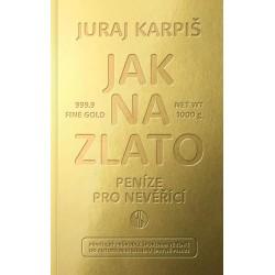 Jak na zlato - Peníze pro nevěřící