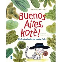 Buenos Aires, kotě! Moderní pohádky pro moderní děti