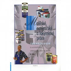 Malířské, natěračské a lakýrnické práce – technolog. 2. díl (2. a 3. r.) - učebnice pro odborná učiliště