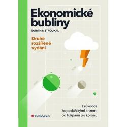 Ekonomické bubliny - Průvodce hospodářskými krizemi od tulipánů po koronu - druhé rozšířené vydání