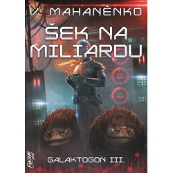 Šek na miliardu - Galaktogon 3
