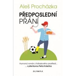 Předposlední přání - Humorný román z fotbalového prostředí