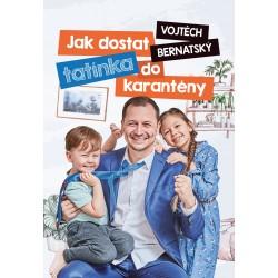 Vojtěch Bernatský: Jak dostat tatínka do karantény