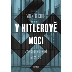 """V Hitlerově moci. Zvláštní a """"čestní"""" vězňové nacistického režimu"""