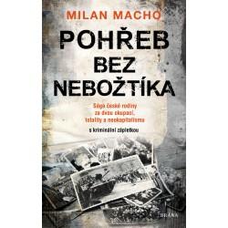 Pohřeb bez nebožtíka - Sága české rodiny za dvou okupací, totality a neokapitalismu (s kriminální zápletkou)