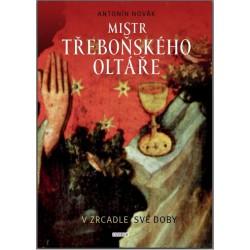 Mistr třeboňského oltáře v zrcadle své doby