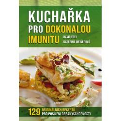 Kuchařka pro dokonalou imunitu - 129 originálních receptů pro posílení obranyschopnoti