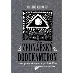 Zednářský dodekameron - Tucet povídek nejen z pražské lóže