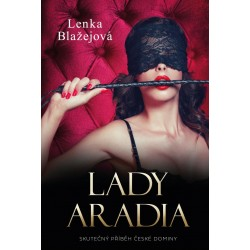 Lady Aradia: Skutečný příběh české dominy
