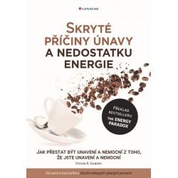 Skryté příčiny únavy a nedostatku energie - Jak přestat být unavení a nemocní z toho, že jste unavení a nemocní
