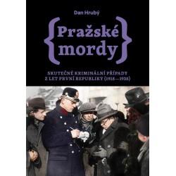 Pražské mordy - Skutečné kriminální případy z let první republiky (1918–1938)
