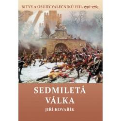 Sedmiletá válka - Bitvy a osudy válečníků VIII. (1756-1763)