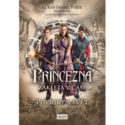 Princezna zakletá v čase: Povídky a svět