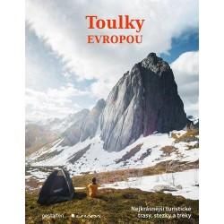 Toulky Evropou - Nejkrásnější turistické trasy, cesty a treky