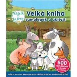 Velká kniha samolepek a aktivit Přátelé z farmy