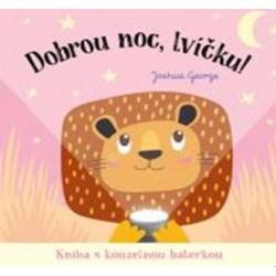 Dobrou noc, lvíčku! Kniha s kouzelnou baterkou