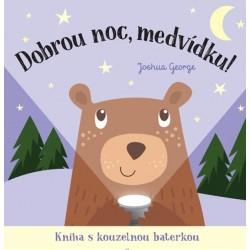Dobrou noc, medvídku! Kniha s kouzelnou baterkou