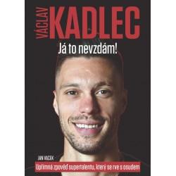 Václav Kadlec: Já to nevzdám!