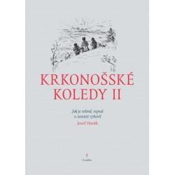 Krkonošské koledy II. - Jak je sebral, sepsal a notami vybavil Josef Horák