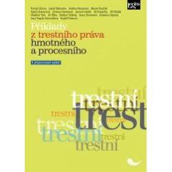 Příklady z trestního práva hmotného a procesního - 4. vydání