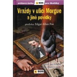 Vraždy v ulici Morgue a jiné povídky - Světová četba pro školáky