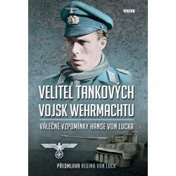 Velitel tankových vojsk wehrmachtu - Válečné vzpomínky Hanse von Lucka