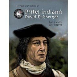 Přítel indiánů David Zeisberger - Historický komiks