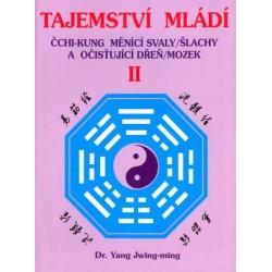 Tajemství mládí II. - Čchi-kung měnící svaly/šlachy a očišťující dřeň/mozek